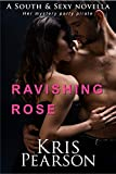 Ravishing Rose - a naughty novella: Strangers-to-lovers costume party adventure (The South & Sexy...