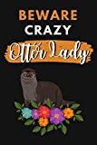 Beware Crazy Otter Lady: Otter Gifts For Girls: Funny Novelty Paperback Specially Christmas Presents...