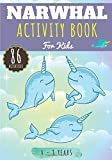 Narwhal: Activity Book For Kids 4-8 Years   86 Cute Activities, Games and Puzzles to Learn with fun...