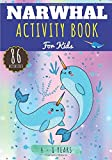 Narwhal Activity Book: For Kids 4-8 Years | 86 Cute Activities, Games and Puzzles to Learn with fun...