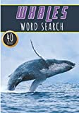 Whales Word Search: Whale Word Search Book | 40 Fun Puzzles With Words Scramble for Adults, Kids and...