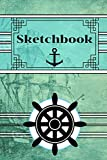 Sketchbook: Nautical Themed Novelty Gift - Sketchbook, 130 pages, 6' x 9'