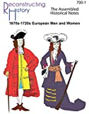 Pirate Age Assembled Historical Notes: Costume Notes for the Golden Age of Piracy 1680-1725