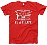 HotScamp Always be Yourself Unless You Can be a Pirate - Kids T-Shirt - Pirate Accessories Pirate...