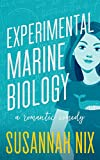 Experimental Marine Biology: A Best Friends to Lovers Romance (Chemistry Lessons Book 5)
