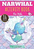 Narwhal Activity Book: For Kids 4-8 Years   86 Cute Activities, Games and Puzzles to Learn with fun...