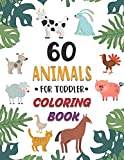 60 Animals for Toddler Coloring Book: My First Big Book of Easy Educational Coloring Pages of Animal...