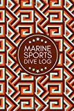 Marine Sports Dive Log: Compact Diving Course, Reef Snorkeling, Freediving Journal, Training,...